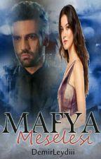 Mafya Meselesi by DemirLeydiii