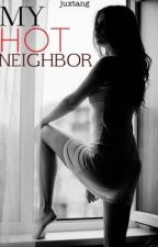 My Hot Neighbor by juxtAng