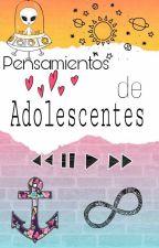 Pensamientos de Adolescentes by dreams-love21