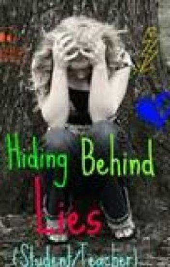 Hiding Behind Lies (Student/Teacher Romance)