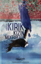 KIRIK KIZIN MEKTUPLARI by hira2626