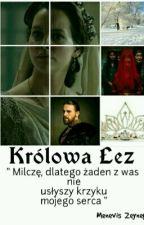 Królowa łez || Wspaniałe stulecie by Menevis_Zeynep
