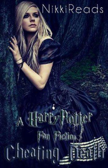 Cheating Death- a Harry Potter Fan Fiction
