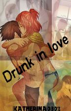 Drunk in love by Katherina0802