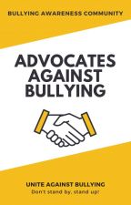 Advocates Against Bullying by BACommunity