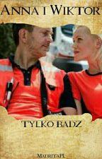 Anna i Wiktor - tylko bądź. by zonaKaszuby