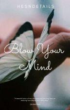 Blow Your Mind √l.s√ by hesndetails