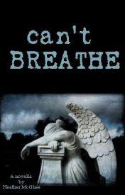 Can't Breathe: A Novella by hmmcghee