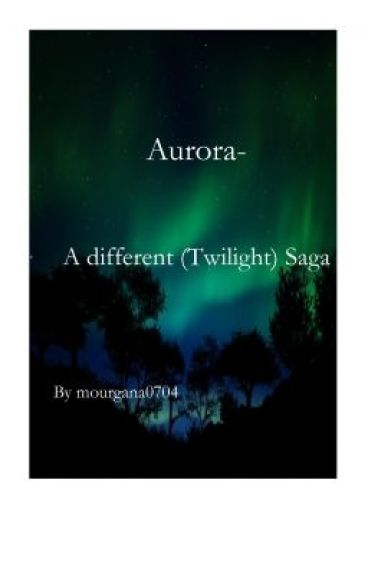 aurora- a different (twilight) saga by mourgana0704