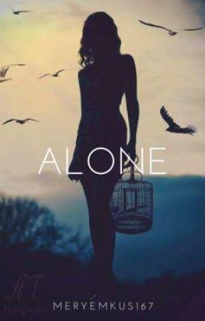 Alone -pausiert, Überarbeitung, nur kurzer Zeit- by MeryemKus167