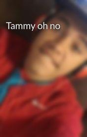 Tammy oh no by Tavisk