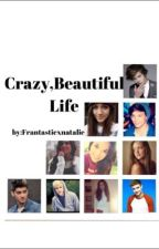 Crazy, Beautiful Life by cloudyxnatalie