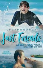 Just Friends (AU Larry Stylinson) by lucydorough