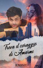 Trova il coraggio di Amarmi by Giorgina_Snow