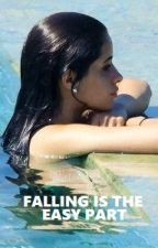 Falling is the easy part (Camren) by hiddenflowers_