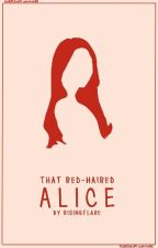 That Red-haired Alice by risingflare