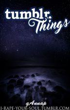 tumblr. Things by qAnnap