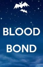 Blood Bond by lost_in_gold