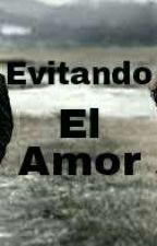 Evitando El Amor by Ester26-2001