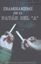 """Enamorandome del Patan del """"A"""" by andreatrejosanchez5"""