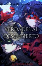 Verdades al descubierto- Miraculous Ladybug and Chat Noir by ladynoir_2726