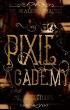 Pixie Academy: The Powerful Royalties by CrazyLittleFantasy