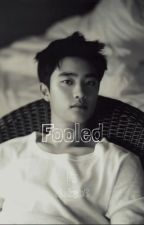 Fooled | D.O x reader by AleksB6