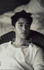 Fooled | D.O x reader (kyungsoo) (DO) by AleksB6
