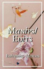 Manips/Edits. by EditorialMerlos
