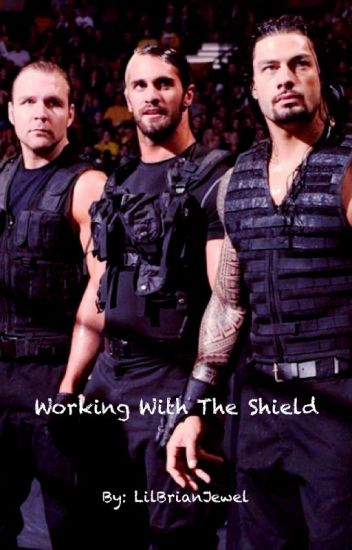 Working With The Shield (A WWE Novel)