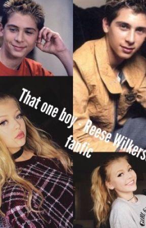 that one boy. - Reese Wilkerson fanfic  by skylar_nichole15