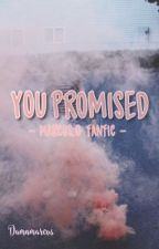 You promised by Damnmarcus