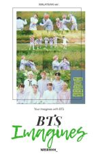 You and BTS (imagines) by rpmnstrmonie