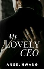 MY LOVELY CEO by angel_hwang28
