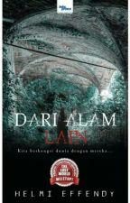 DARI ALAM LAIN (ISU PLAGIAT) - Penulis : Helmi Effendy by MayaMyraPenulis