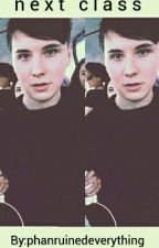 n e x t  c l a s s| Dan howell x Reader  by phanruinedeverything