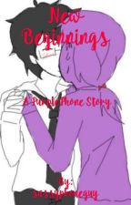 New Beginnings || PURPLEPHONE by sassyphoneguy