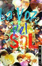 La Voz Del Sol (Haikyuu Yaoi) by Haikyuu_Addicted