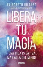 Libera tu magia by LeeTusLibros