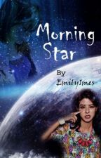 Morning Star (NaNoWriMo 13; Discontinued) by EmilyImes