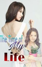 The time of My life[COMPLETED] by Araella19