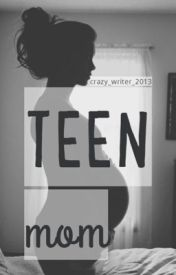 Teen mom by crazy_writer_2013