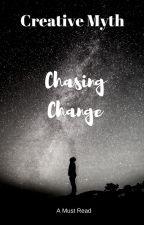 Chasing Change by CreativeMyth