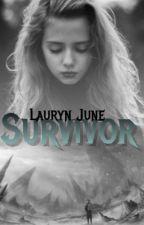 Survivor (ON HOLD) by LaurynJunne