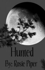 Hunted by RosiePiper
