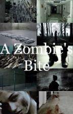 A Zombies Bite (Z Nation 10k Fan Fic) by SMILEYGYRL1234
