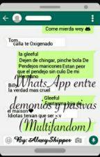 WhattsApp entre demonios y pasivas [TERMINADA] by Haru_Nikarusu