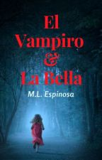 El Vampiro y La Bella (SIN EDITAR)  by Sweet_Girl42