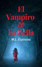 El Vampiro y La Bella (SIN EDITAR)  by Sweet_Girl42
