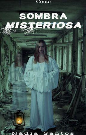 Sombra Misteriosa by nadiasantospt